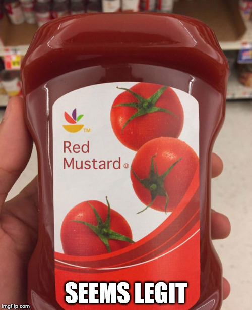 Is it any good? | SEEMS LEGIT | image tagged in seems legit,red,mustard | made w/ Imgflip meme maker