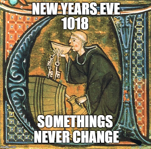 New Years Eve  | NEW YEARS EVE SOMETHINGS NEVER CHANGE 1018 | image tagged in happy new year,new years,funny | made w/ Imgflip meme maker