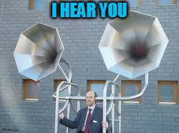 I hear you! | I HEAR YOU | image tagged in i hear you | made w/ Imgflip meme maker