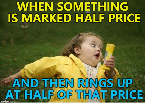 Cookies at £1.30 down to 65p. Went through at 32p. This is definitely gonna be my year :)  |  WHEN SOMETHING IS MARKED HALF PRICE; AND THEN RINGS UP AT HALF OF THAT PRICE | image tagged in memes,chubby bubbles girl,mistakes,shopping,cookies | made w/ Imgflip meme maker