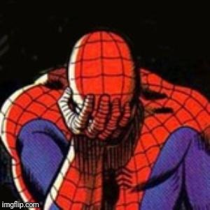 Sad Spiderman Meme | . | image tagged in memes,sad spiderman,spiderman | made w/ Imgflip meme maker