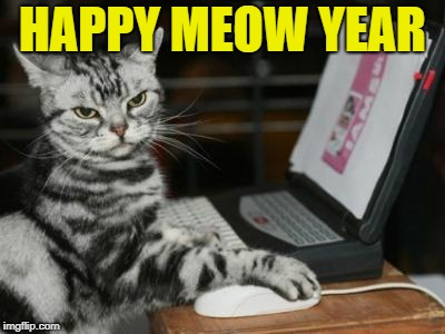 HAPPY MEOW YEAR | made w/ Imgflip meme maker