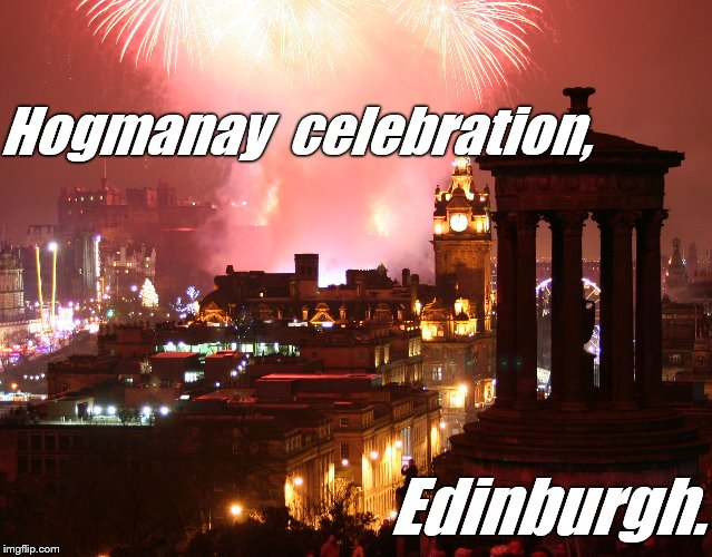 Hogmanay  celebration, Edinburgh. | made w/ Imgflip meme maker