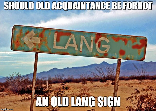 Did everyone have a good New Year's? |  SHOULD OLD ACQUAINTANCE BE FORGOT; AN OLD LANG SIGN | image tagged in new year,new years eve,bad puns,signs,funny road signs | made w/ Imgflip meme maker