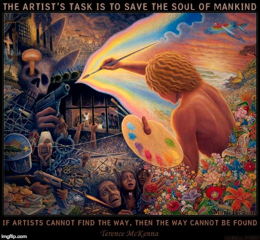 Terence Mckenna Art >> If Artists Cannot Find The Way A Picture Made By Terence