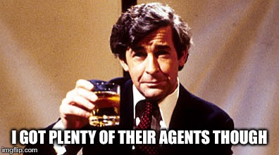 I GOT PLENTY OF THEIR AGENTS THOUGH | made w/ Imgflip meme maker