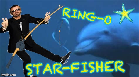 RING-O STAR-FISHER | made w/ Imgflip meme maker
