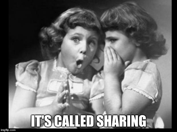 Friends sharing | IT'S CALLED SHARING | image tagged in friends sharing | made w/ Imgflip meme maker