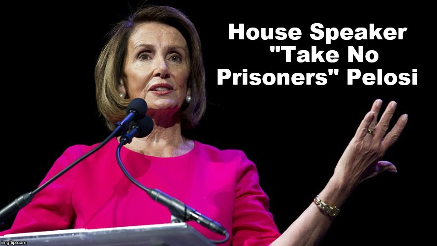 "Pelosi Nickname | House Speaker  ""Take No Prisoners"" Pelosi 