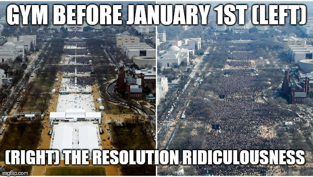 crowd size inauguration comparison | GYM BEFORE JANUARY 1ST (LEFT) (RIGHT) THE RESOLUTION RIDICULOUSNESS | image tagged in crowd size inauguration comparison | made w/ Imgflip meme maker
