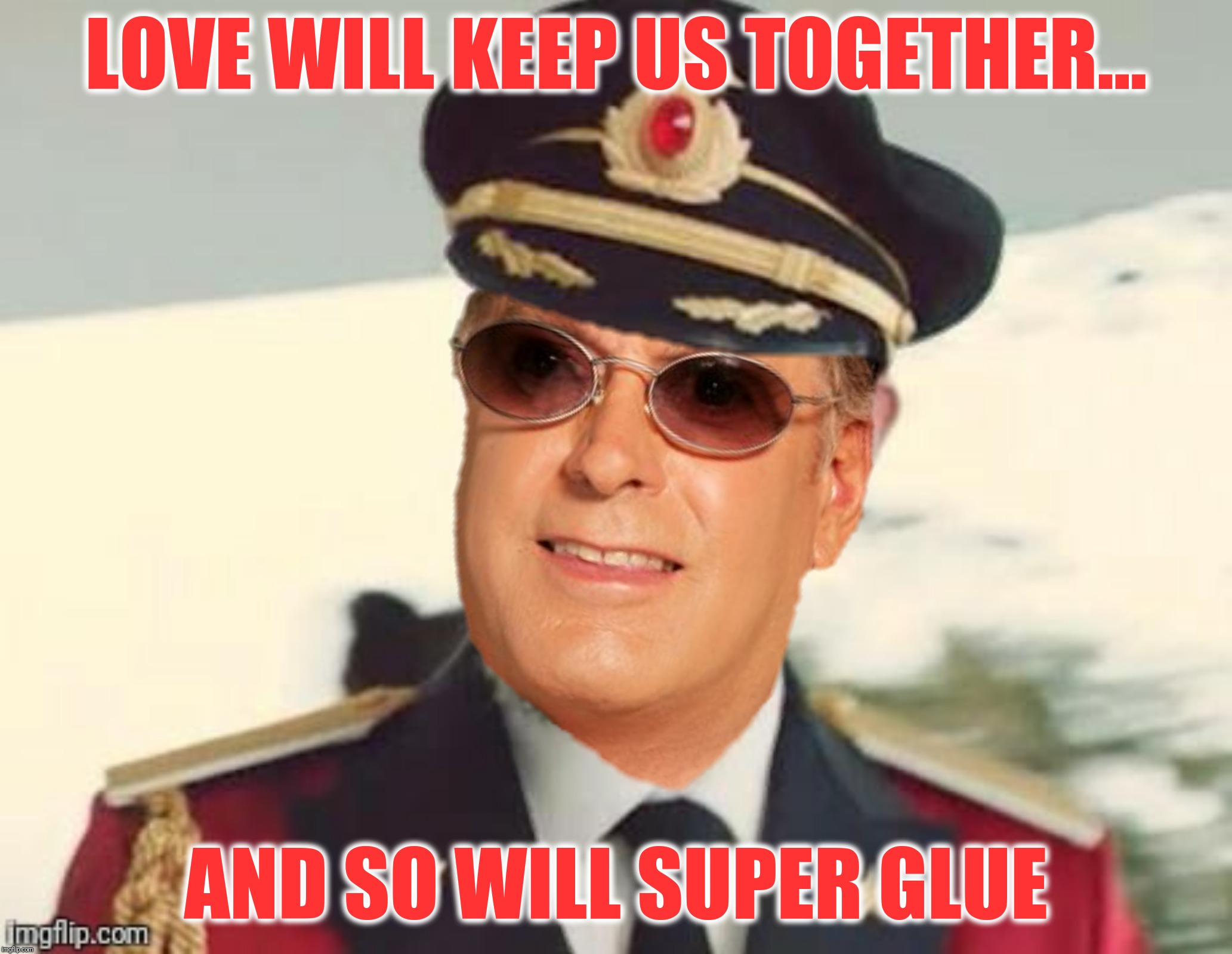 The Captain Obvious And Tennille.  Rest In Peace Daryl Dragon |  LOVE WILL KEEP US TOGETHER... AND SO WILL SUPER GLUE | image tagged in captain hindsight,the captain and tennille,love will keep us together | made w/ Imgflip meme maker