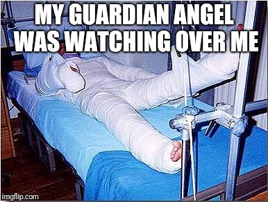 Hospital | MY GUARDIAN ANGEL WAS WATCHING OVER ME | image tagged in hospital | made w/ Imgflip meme maker