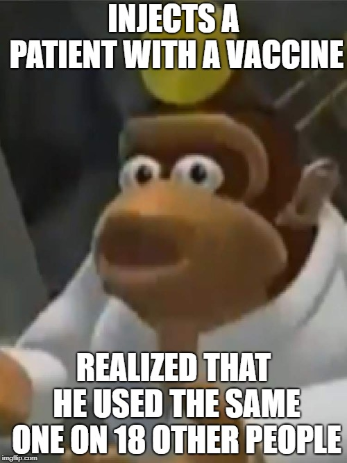Dr. Kong Meme | INJECTS A PATIENT WITH A VACCINE REALIZED THAT HE USED THE SAME ONE ON 18 OTHER PEOPLE | image tagged in donkey kong,insane doctor,fail | made w/ Imgflip meme maker
