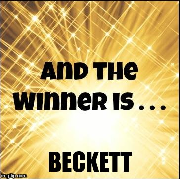The winner is | BECKETT | image tagged in the winner is | made w/ Imgflip meme maker
