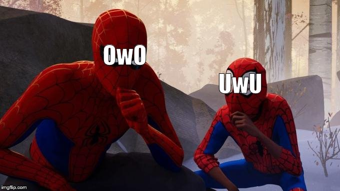 OwO UwU | image tagged in memes,owo,uwu,spiderman,learning | made w/ Imgflip meme maker