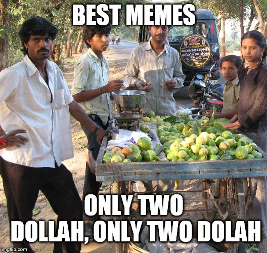 BEST MEMES ONLY TWO DOLLAH, ONLY TWO DOLAH | made w/ Imgflip meme maker