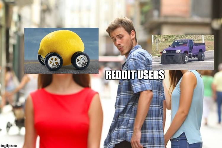 Lemon car is the next thanos car bois!!!!! | REDDIT USERS | image tagged in memes,distracted boyfriend,lemon car,thanos car | made w/ Imgflip meme maker