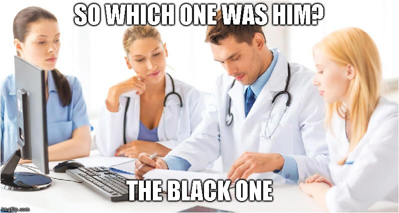 SO WHICH ONE WAS HIM? THE BLACK ONE | made w/ Imgflip meme maker