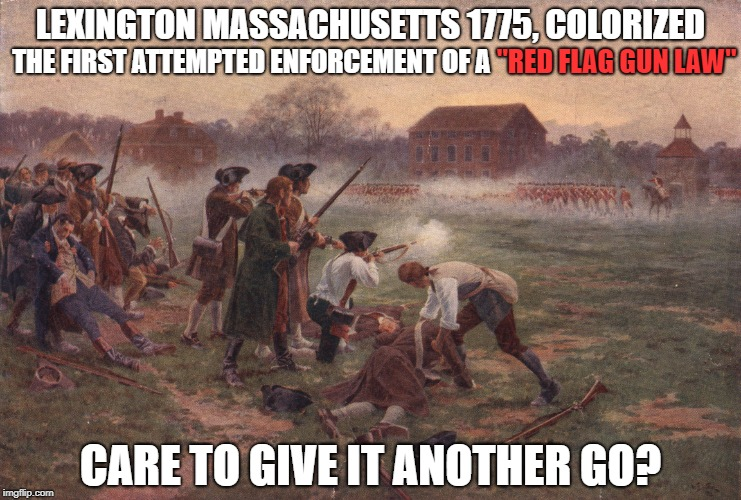 "Hang the crown! Tory beware. | LEXINGTON MASSACHUSETTS 1775, COLORIZED THE FIRST ATTEMPTED ENFORCEMENT OF A ""RED FLAG GUN LAW"" CARE TO GIVE IT ANOTHER GO? 