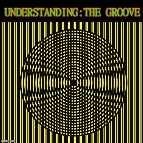 Feeling Groovy | UNDERSTANDING:THE GROOVE | image tagged in vince vance,optical illusion,in the groove,record player,simon and garfunkel,groovy | made w/ Imgflip meme maker