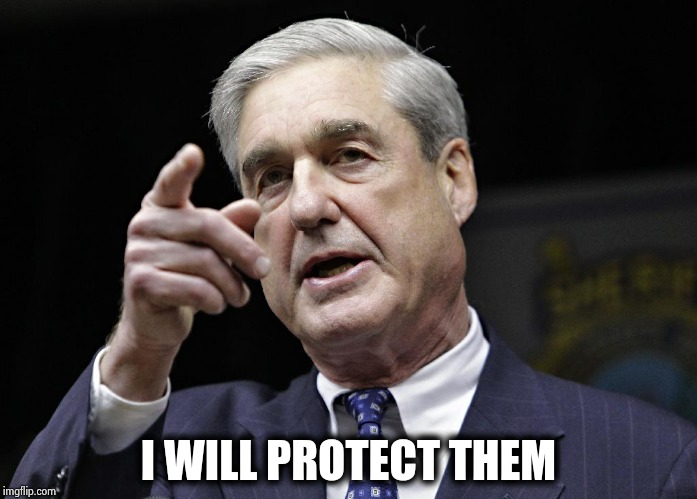 Robert S. Mueller III wants you | I WILL PROTECT THEM | image tagged in robert s mueller iii wants you | made w/ Imgflip meme maker