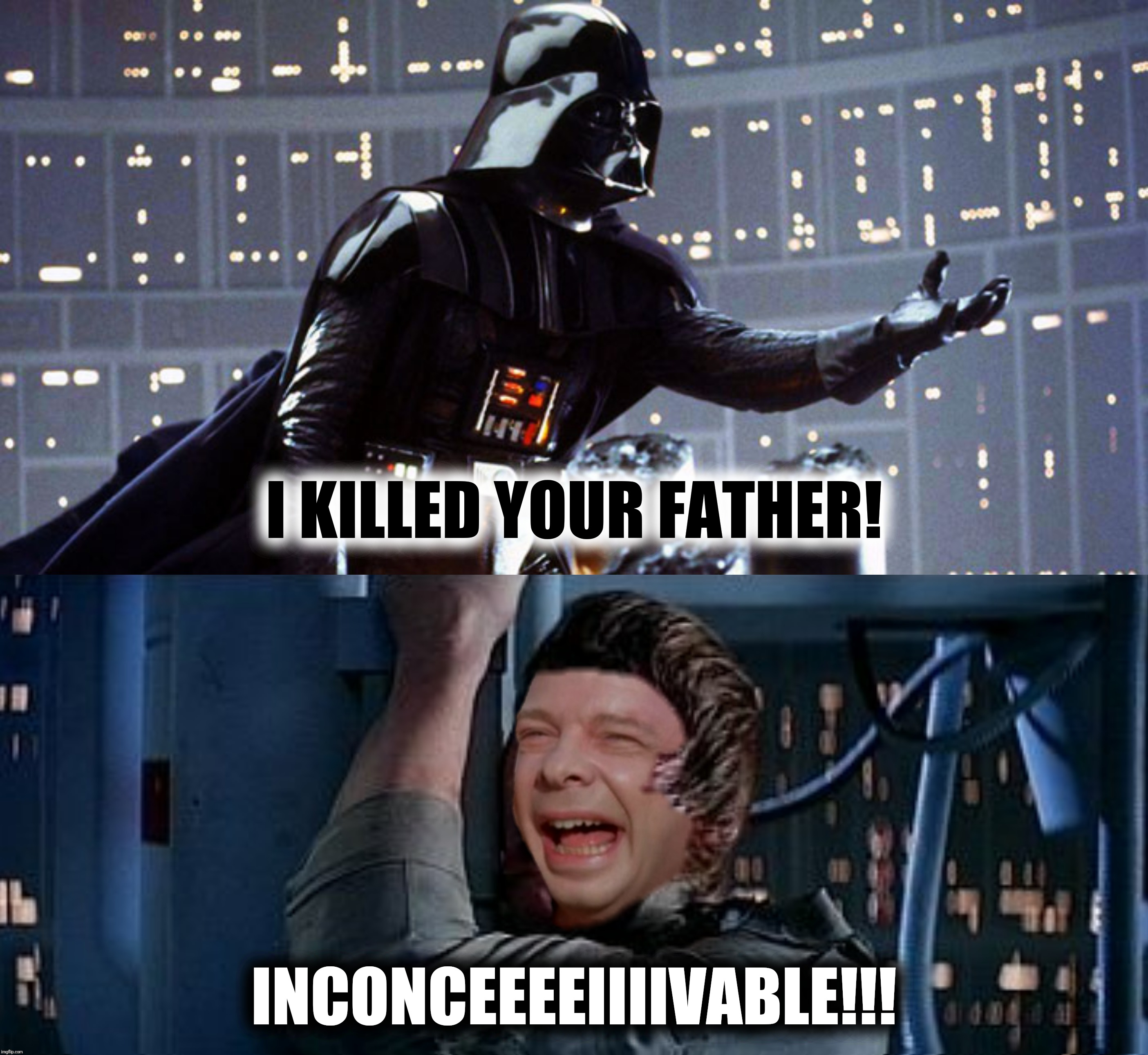 Bad Photoshop Sunday presents:  I find your choice of dialogue disturbing! | I KILLED YOUR FATHER! INCONCEEEEIIIIVABLE!!! | image tagged in bad photoshop sunday,the princess bride,star wars,vizzini,darth vader | made w/ Imgflip meme maker