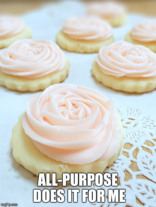 ALL-PURPOSE DOES IT FOR ME | made w/ Imgflip meme maker