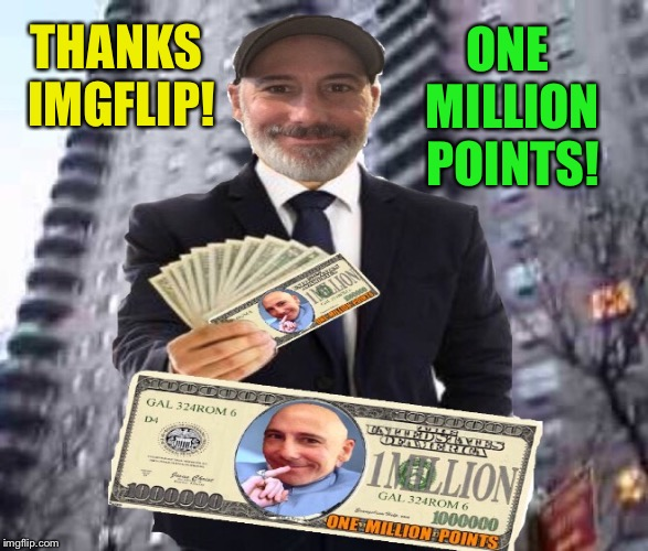 Movin on up!  If only it were money... | THANKS IMGFLIP! ONE MILLION POINTS! | image tagged in one million points,thanks,imgflip users,imgflip points,dr evil,money | made w/ Imgflip meme maker