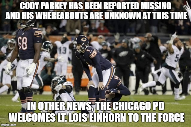 Ace Ventura has a new nemesis | CODY PARKEY HAS BEEN REPORTED MISSING AND HIS WHEREABOUTS ARE UNKNOWN AT THIS TIME IN OTHER NEWS, THE CHICAGO PD WELCOMES LT. LOIS EINHORN T | image tagged in double doink,ray finkle,ace ventura,laces out | made w/ Imgflip meme maker