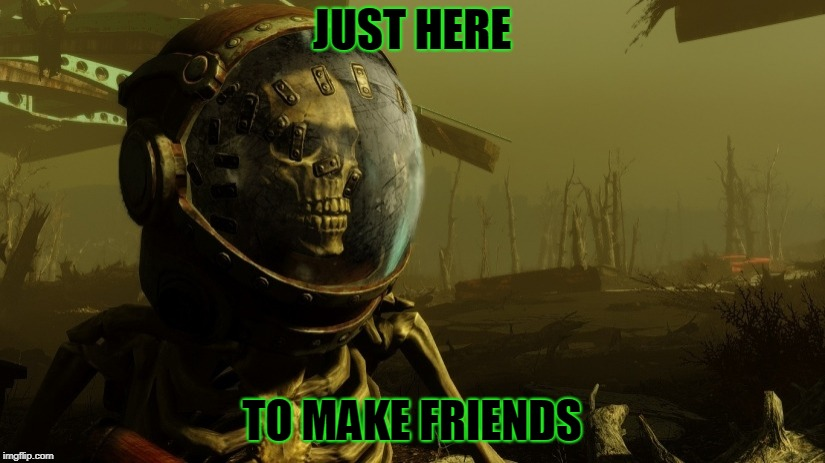 JUST HERE TO MAKE FRIENDS | image tagged in rad dude | made w/ Imgflip meme maker