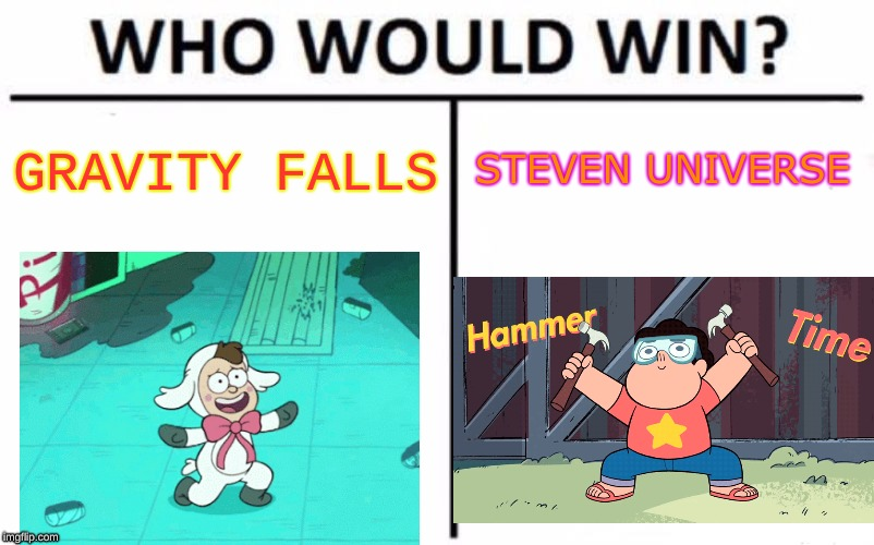 Who Would Win? Meme | GRAVITY FALLS STEVEN UNIVERSE | image tagged in memes,who would win | made w/ Imgflip meme maker
