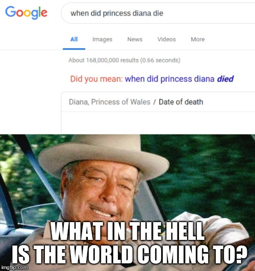 "NO, I did NOT mean ""died"". I meant to use correct grammar... for once. 
