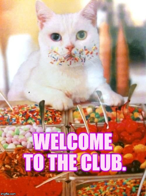 WELCOME TO THE CLUB. | made w/ Imgflip meme maker