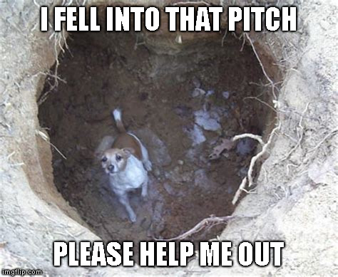 I FELL INTO THAT PITCH PLEASE HELP ME OUT | made w/ Imgflip meme maker