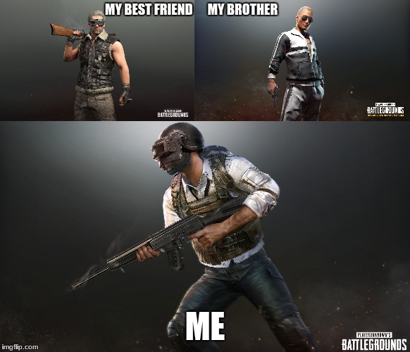 dream team | MY BEST FRIEND      MY BROTHER ME | image tagged in gaming | made w/ Imgflip meme maker