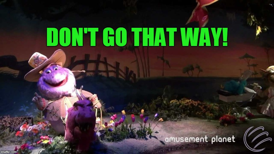Monster Plantation | DON'T GO THAT WAY! | image tagged in monster plantation | made w/ Imgflip meme maker