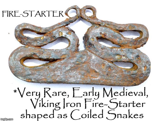 Viking Iron Fire-Starter | FIRE-STARTER *Very Rare, Early Medieval,      Viking Iron Fire-Starter    shaped as Coiled Snakes | image tagged in vince vance,vikings,medieval,norseman,eric the red,valhalla | made w/ Imgflip meme maker