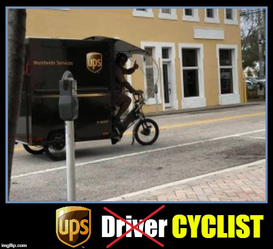 Necessity is the Mother of Invention! | CYCLIST | image tagged in vince vance,ups,ups cyclist,ups driver,thumbs up,parking meter | made w/ Imgflip meme maker