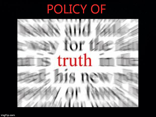 Policy of... | POLICY OF | image tagged in policy of truth,depeche mode,song,violator,album,hit | made w/ Imgflip meme maker