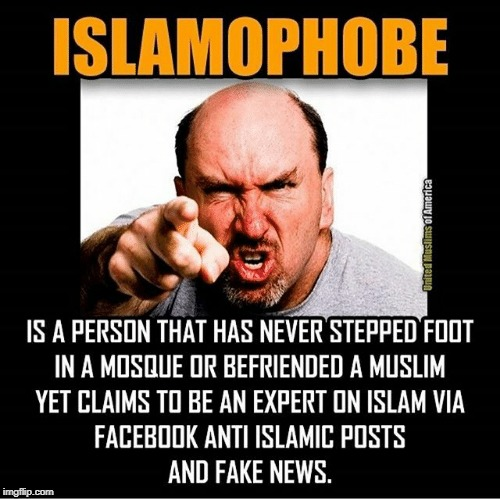 The Definition Of An Islamophobe | image tagged in islamophobia | made w/ Imgflip meme maker