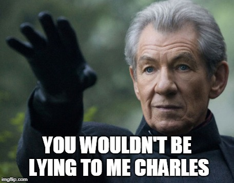 YOU WOULDN'T BE LYING TO ME CHARLES | made w/ Imgflip meme maker