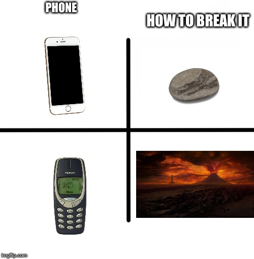 Phones these days... | PHONE HOW TO BREAK IT | image tagged in memes,blank starter pack,iphone,nokia,custom images | made w/ Imgflip meme maker
