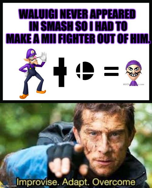 The Mii fighter image isn't mine. I couldn't figure out a way to upload my own Mii fighter so I used one up from the internet.  | WALUIGI NEVER APPEARED IN SMASH SO I HAD TO MAKE A MII FIGHTER OUT OF HIM. | image tagged in memes,waluigi,super smash bros ulimate,mii brawler | made w/ Imgflip meme maker