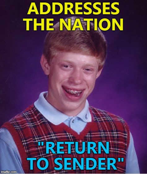 "That's gonna take a lot of stamps... :) | ADDRESSES THE NATION ""RETURN TO SENDER"" 