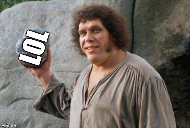 Andre the Giant | LOL | image tagged in andre the giant | made w/ Imgflip meme maker
