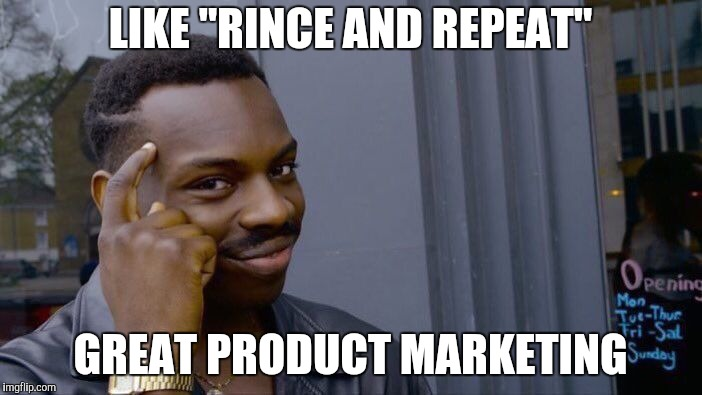 "Roll Safe Think About It Meme | LIKE ""RINCE AND REPEAT"" GREAT PRODUCT MARKETING 