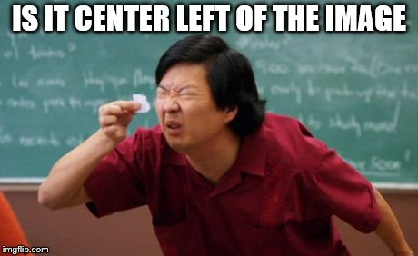 post for ants asian | IS IT CENTER LEFT OF THE IMAGE | image tagged in post for ants asian | made w/ Imgflip meme maker