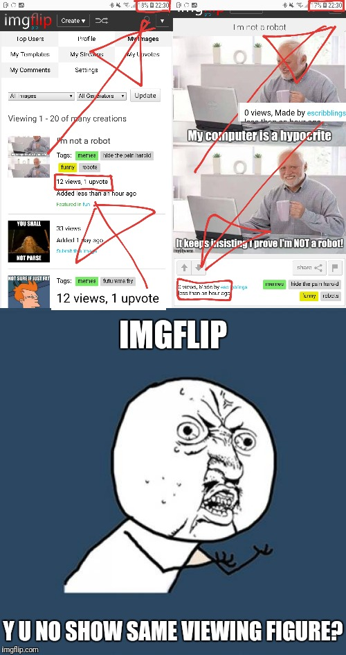 Imgflip viewing figures | IMGFLIP Y U NO SHOW SAME VIEWING FIGURE? | image tagged in memes,y u no,funny,imgflip | made w/ Imgflip meme maker