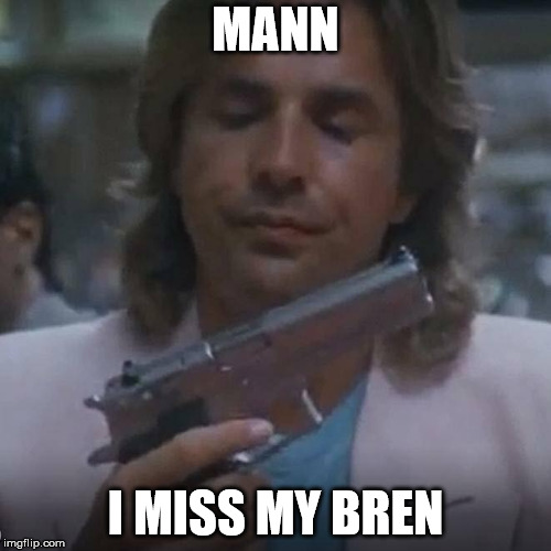 MANN I MISS MY BREN | image tagged in miami vice | made w/ Imgflip meme maker