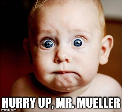 Anxious Baby | HURRY UP, MR. MUELLER | image tagged in anxious baby | made w/ Imgflip meme maker
